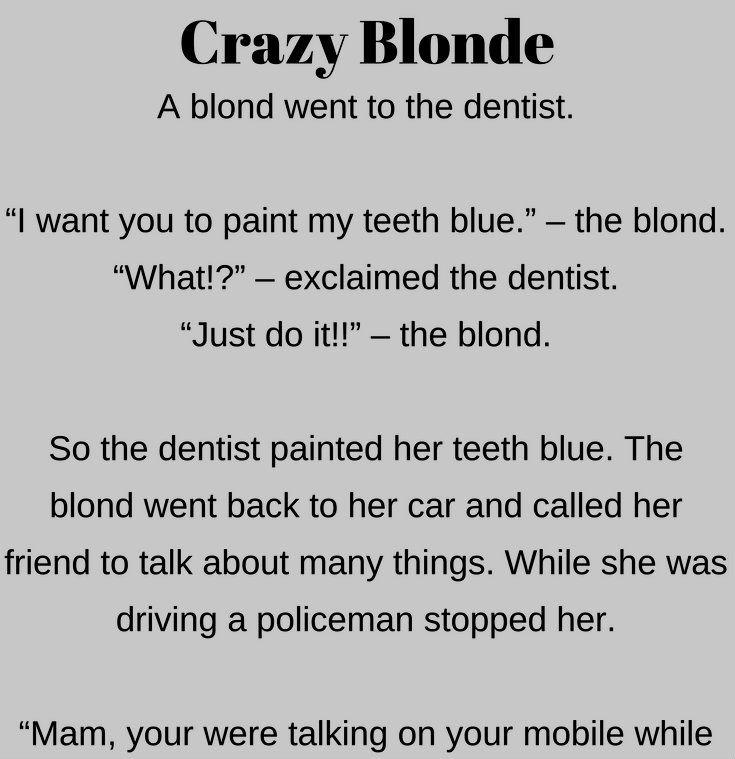 A crazy blonde at dentist office dentist jokes stupid