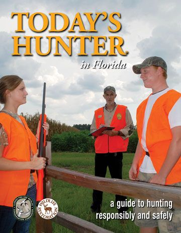 Today's Hunter in Florida - A Guide To Hunting Responsibly and Safely
