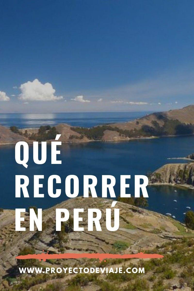 12 Maravillas Que Tenés Que Visitar En Perú Proyecto De Viaje Perú Viajes Sudamerica