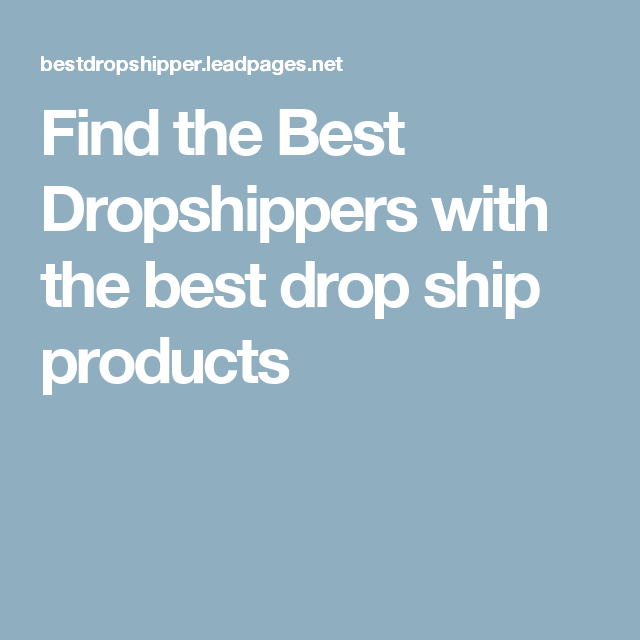 Find the Best Dropshippers with the best drop ship products