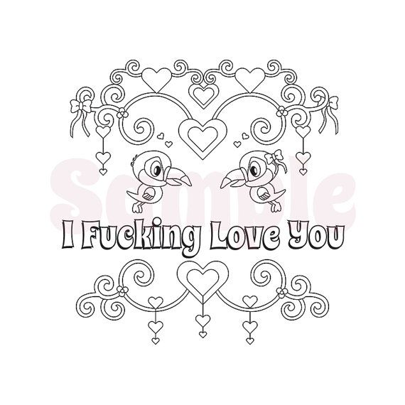 Swear I ucking love you Adult Coloring page by SueSwears on Etsy - new love heart coloring pages to print