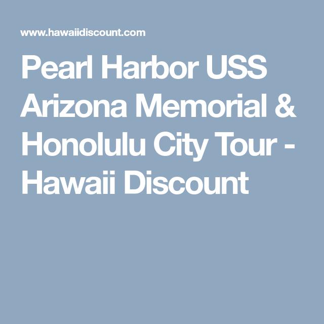 Pearl Harbor USS Arizona Memorial Honolulu City Tour Hawaii - Discount hawaii