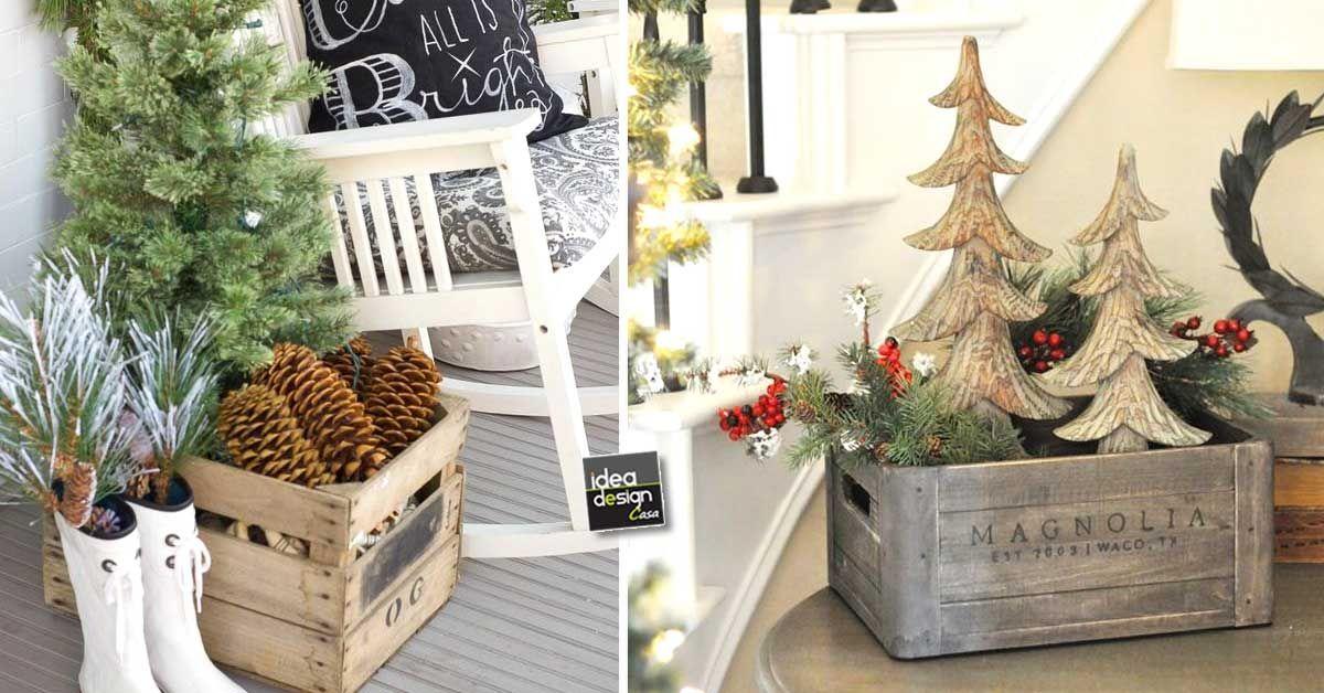Decorazioni In Legno Per La Casa : Decorazioni natalizie con cassette di legno idee per ispiravi