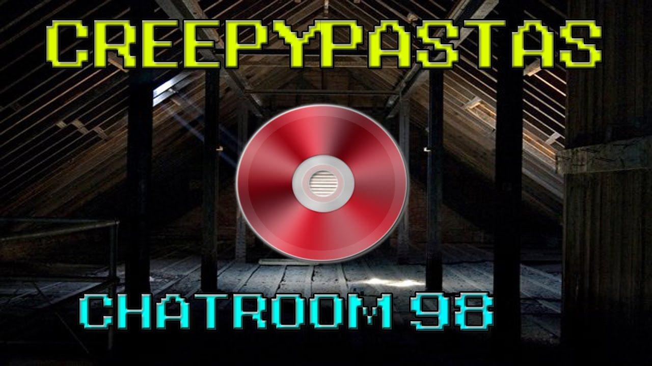 Creepypastas Chatroom 98 Chatroom Youtube Creepypasta