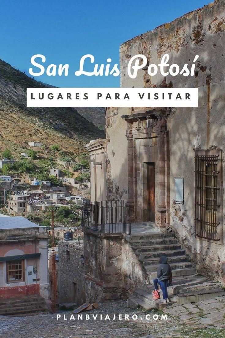 7 lugares para visitar en San Luis Potosí