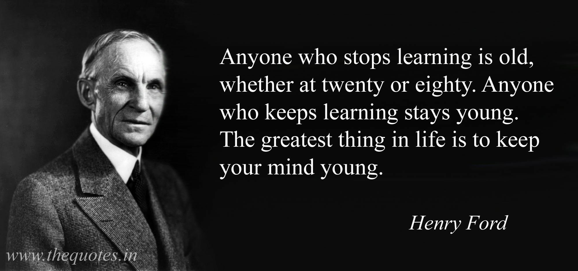I Have No Clue How To Tell Who Actually Said Quotes Anymore Apparently This One Is Either Mark Twain Or Henry Ford Henry Ford Quotes Stay Young Promote Book