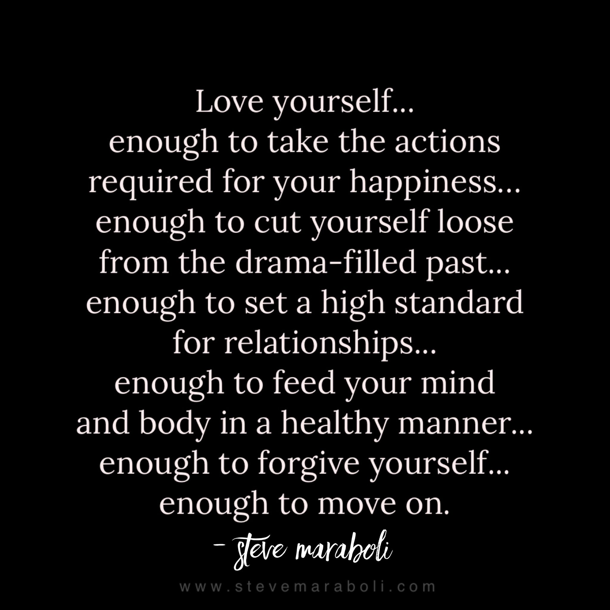 Loving Yourself Quote Love Yourselfenough To Take The Actions Required For Your