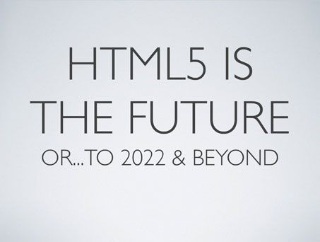 What began with #HTML_5 is presumed to rule for many coming years