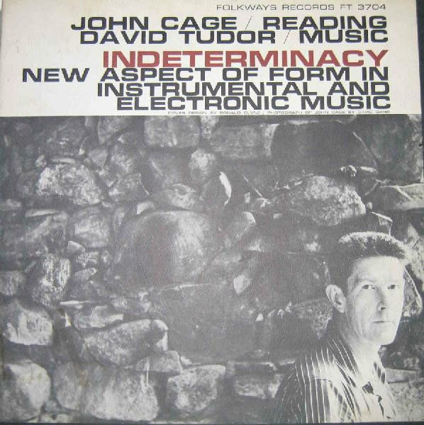 John Cage - Indeterminacy: New Aspect of Form in Instrumental & Electronic Music.  Ninety Stories by John Cage, with Music (Folkways, 1959).  Production by Moses Asch and John Cage.  Design by Ronald Clyne.  Photograph by David Gahr.