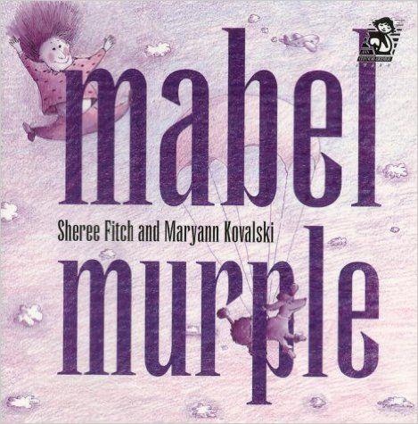 Mabel Murple: Sheree Fitch: 9780385256346: Amazon.com: Books $4