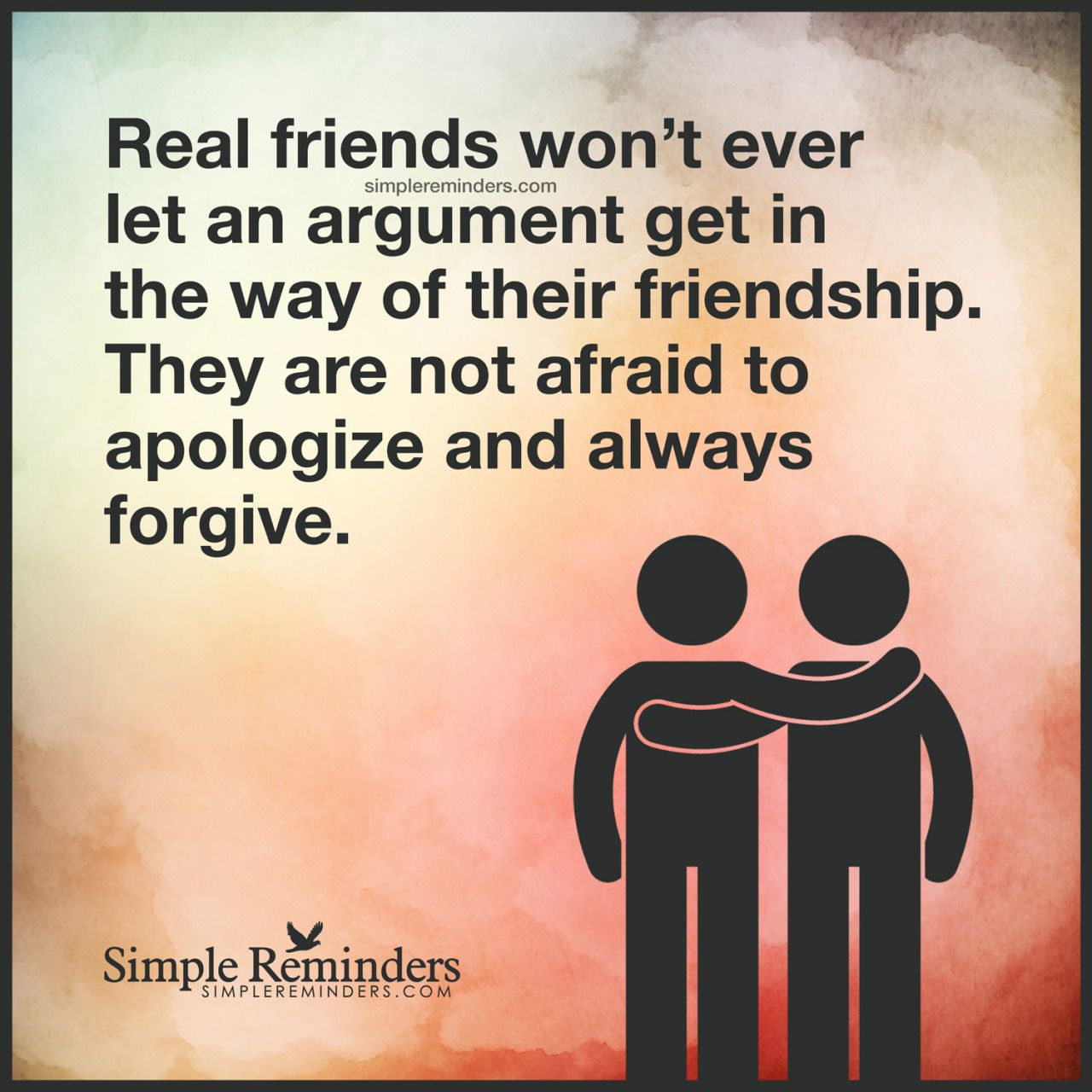 €�real Friends Won't Ever Let An Argument Get In The Way Of Their