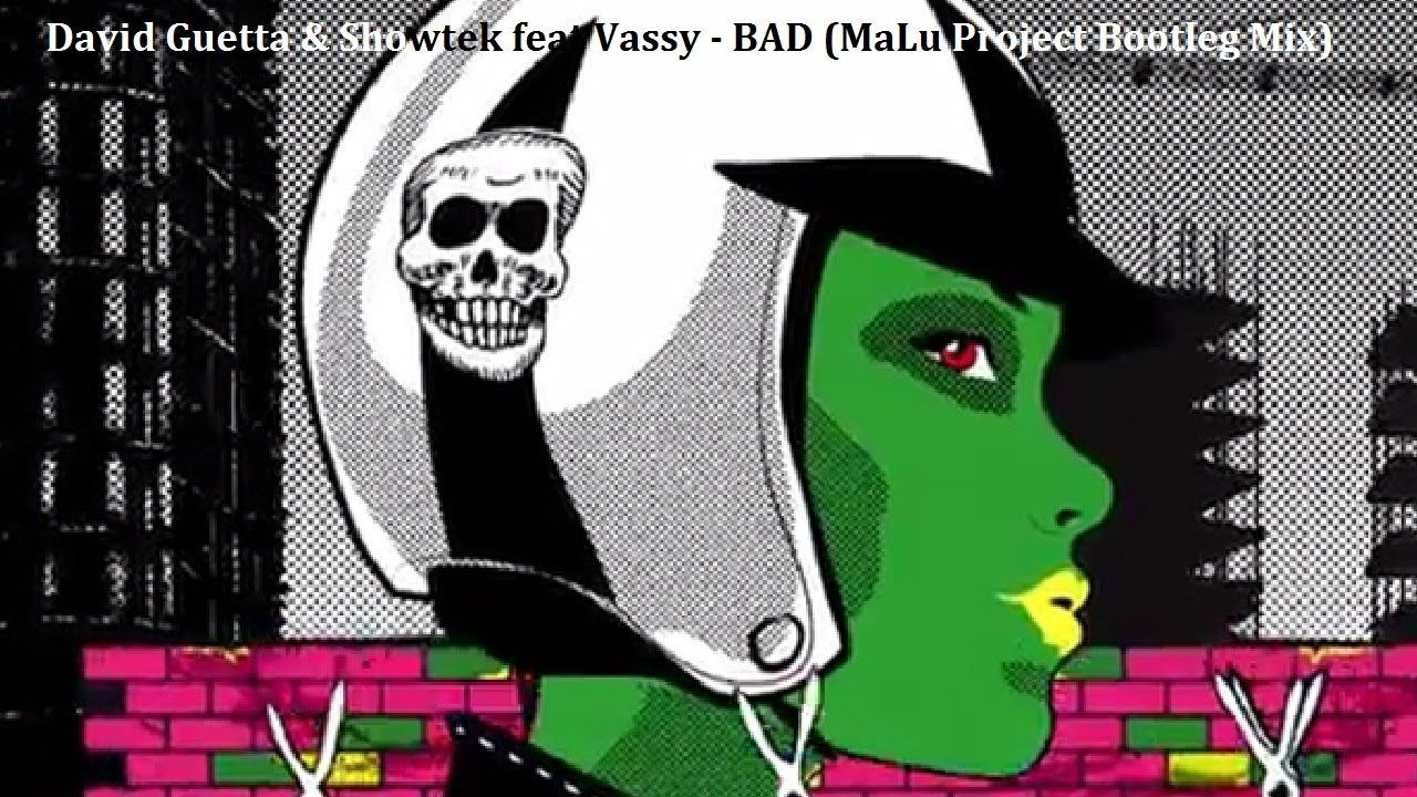 David Guetta & Showtek feat Vassy - BAD (MaLu Project Bootleg Mix)