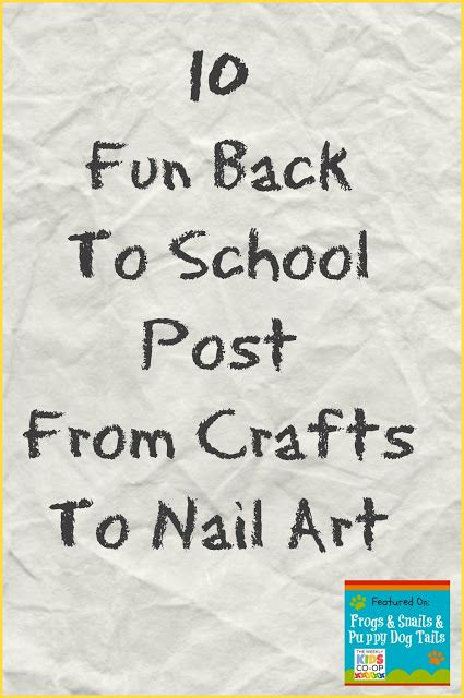10 Fun Back To School Post From Crafts To Nail Art