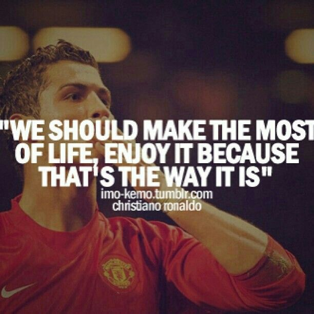 Motivational Quotes For Football Players: Well I Had To Post It Because Well Cristiano Ronaldo Is On