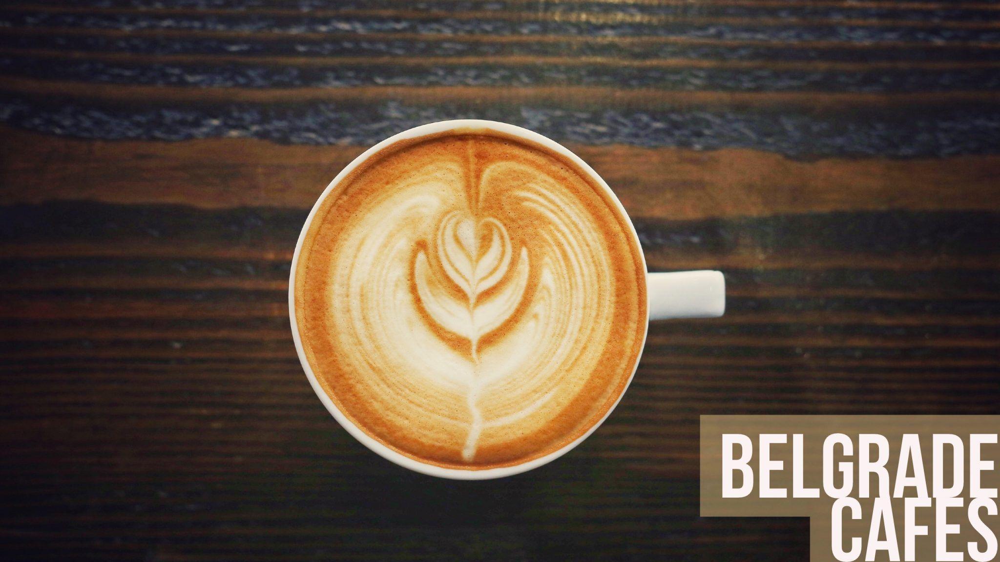 Best Coffee Shops In Belgrade From Coffee Dream Beograd Beyond Best Coffee Shop Latte Coffee Drinks