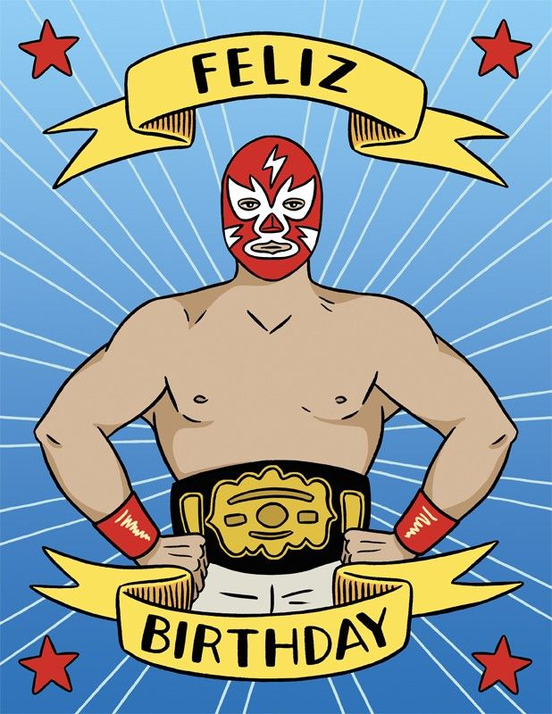Feliz Birthday Illustrated By Laura Szumowski Lucha Libre Cards Birthday