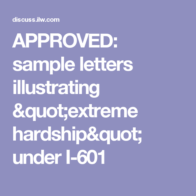 approved sample letters illustrating extreme hardship under i 601 letter sample
