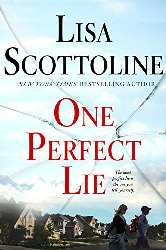 One Perfect Lie By Scottoline Lisa Books Worth Reading Crimes