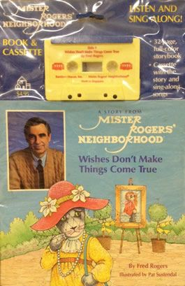 Fred Rogers And Pat Sustendal Mister Rogers Neighborhood Wishes Don T Make Things Come True Book And Tap Mister Rogers Neighborhood Mr Rogers Fred Rogers