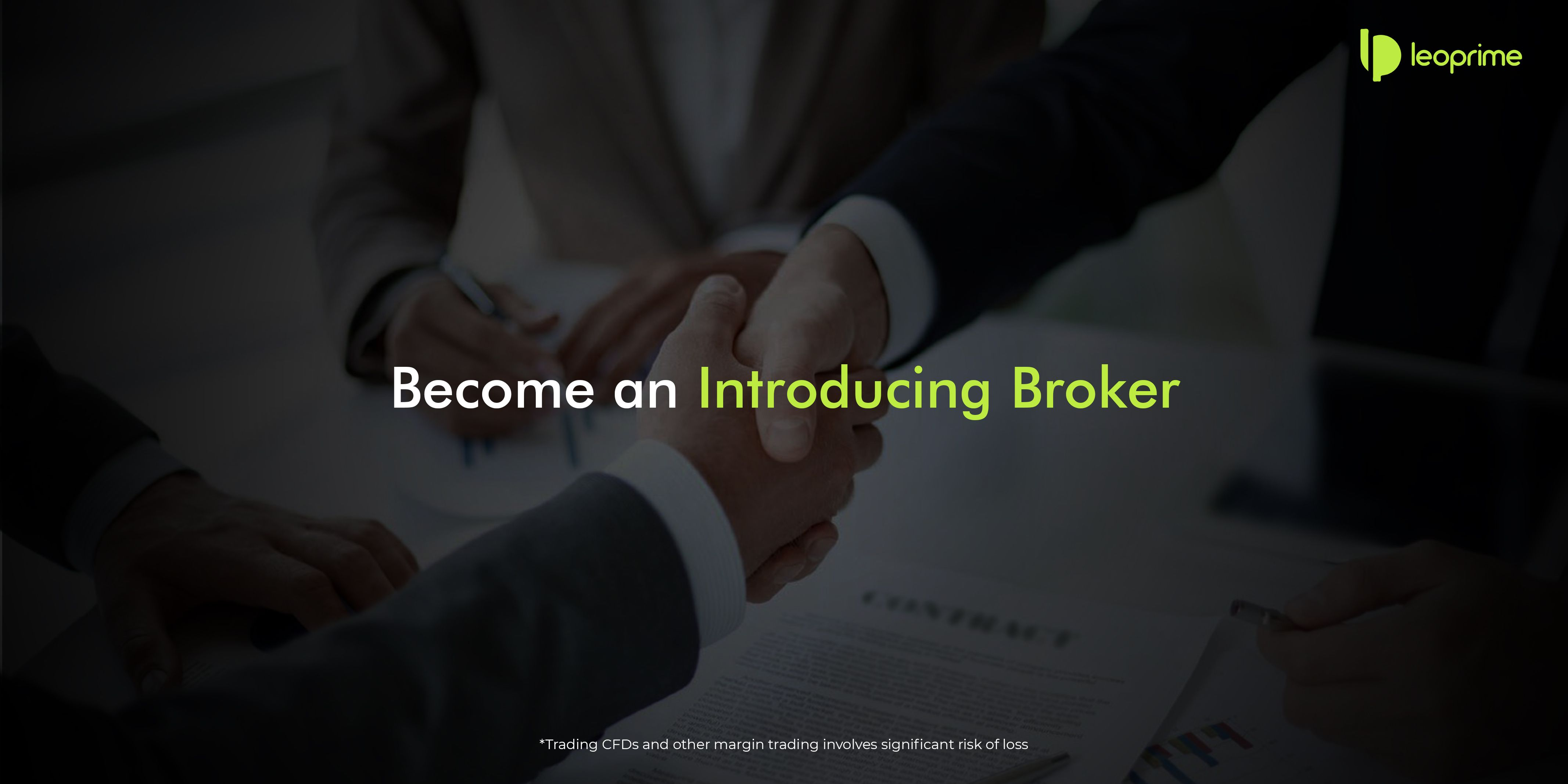 Become An Introducingbroker Today Refer Clients To Leoprime And
