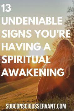 13 Signs You're Having a Spiritual Awakening