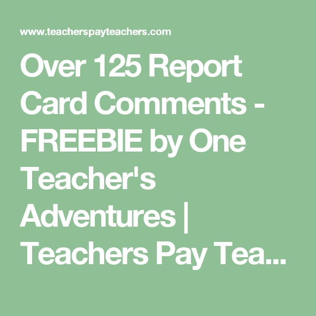 Over  Report Card Comments  Freebie By One TeacherS