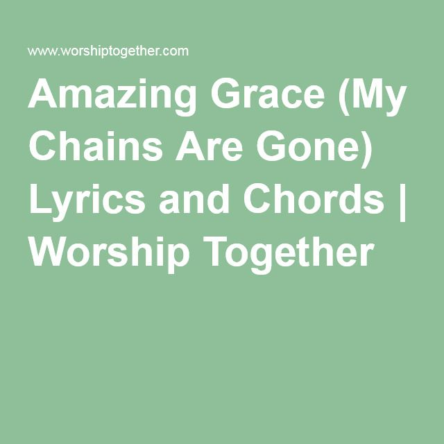 Amazing Grace (My Chains Are Gone) Lyrics and Chords | Worship ...