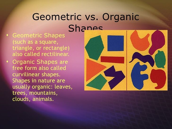 Geometric Shapes Vs Organic Shapes Google Search Organic Shapes Shapes Preschool Geometric Shapes