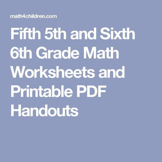 Fifth 5th And Sixth 6th Grade Math Worksheets And Printable Pdf Handouts Math Worksheets Math Sixth Grade Math