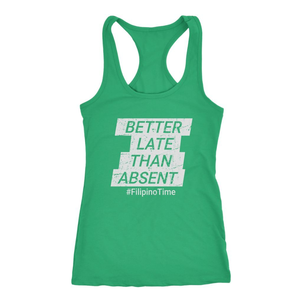 Better Late than absent Next Level Racerback Tank