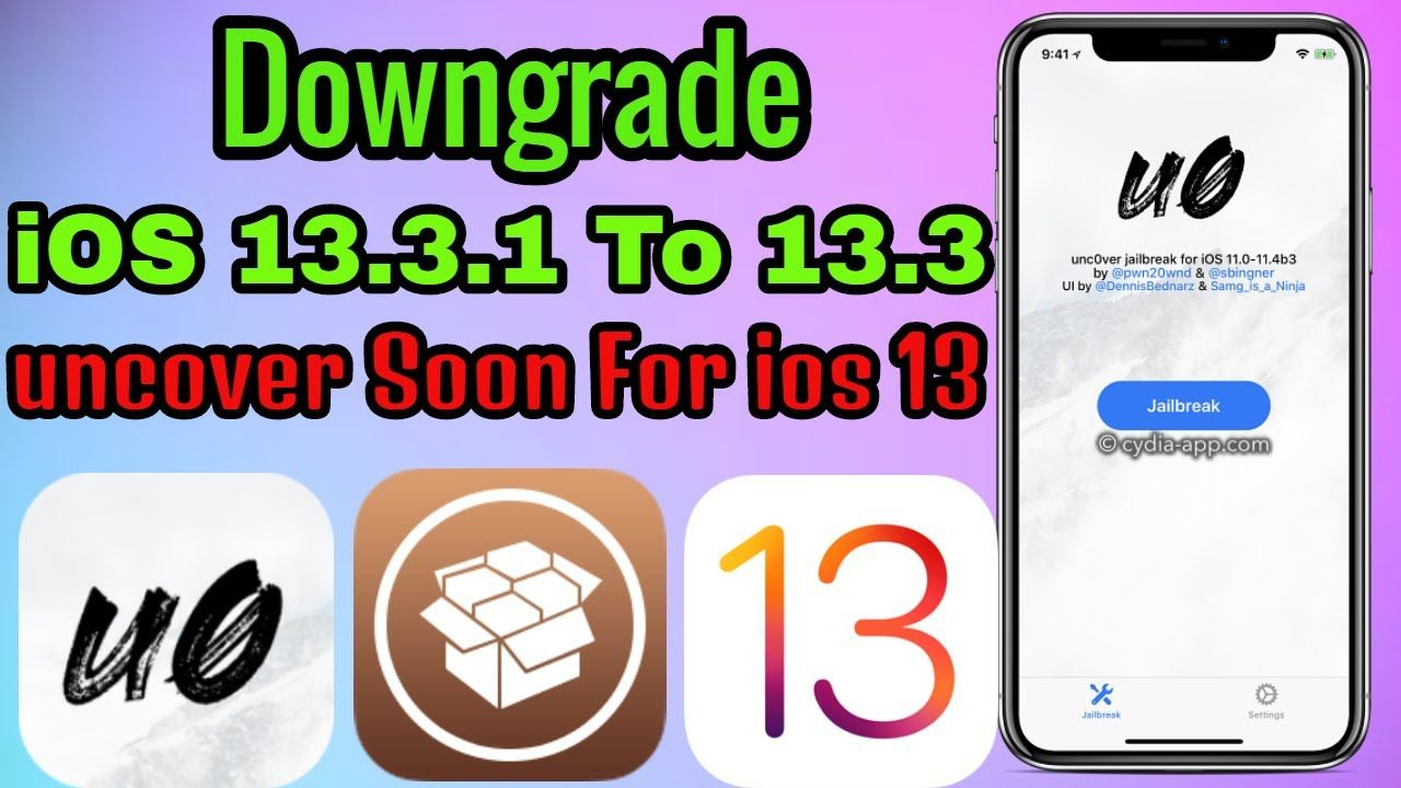 iOS 13.3.1 Downgrade To iOS 13.3 Uncover Jailbreak Soon
