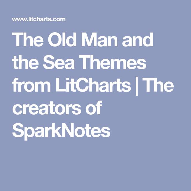 the old man and the sea themes from litcharts  the creators of  the old man and the sea themes from litcharts  the creators of sparknotes