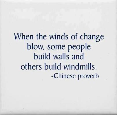 When the winds of change blow, some people build walls and others build windmills. #quotes #business Cuando los vientos de cambio soplan, algunas personas construyen muros y otros construyen molinos de viento