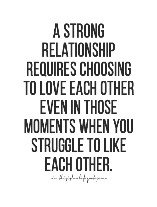 Strong Relationship Quotes Glamorous A Strong Relationship Requires Choosing To Love Each Other Even In . Decorating Design
