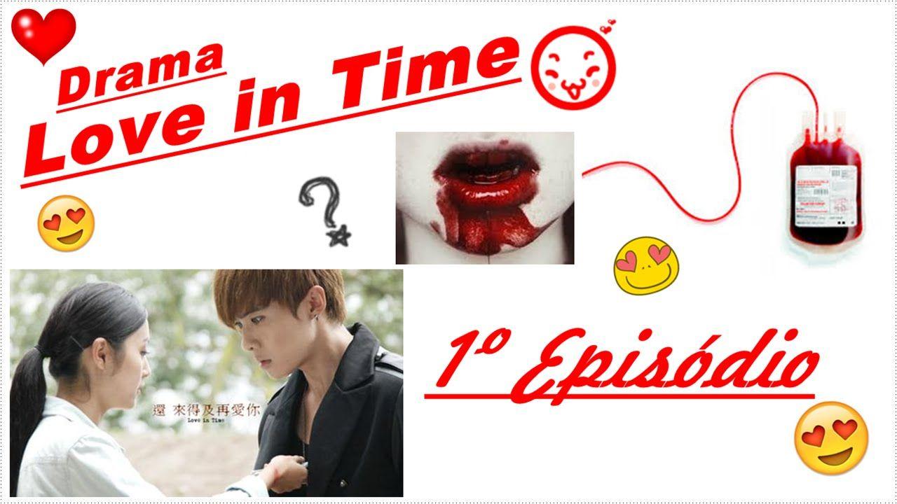 Drama Love In Time Amor Em Tempo 1º Ep Legendado Com