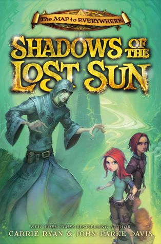 Shadows Of The Lost Sun Map To Everywhere 3 Carrie Ryan Books For Tweens Shadow New Children S Books