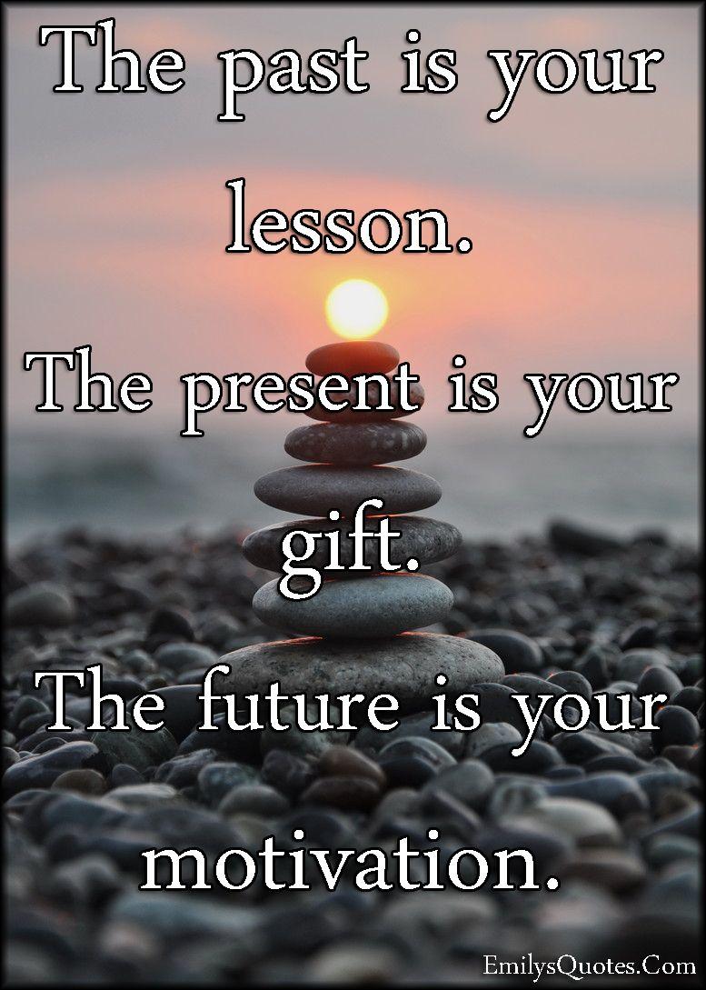 Past Present Future Quotes