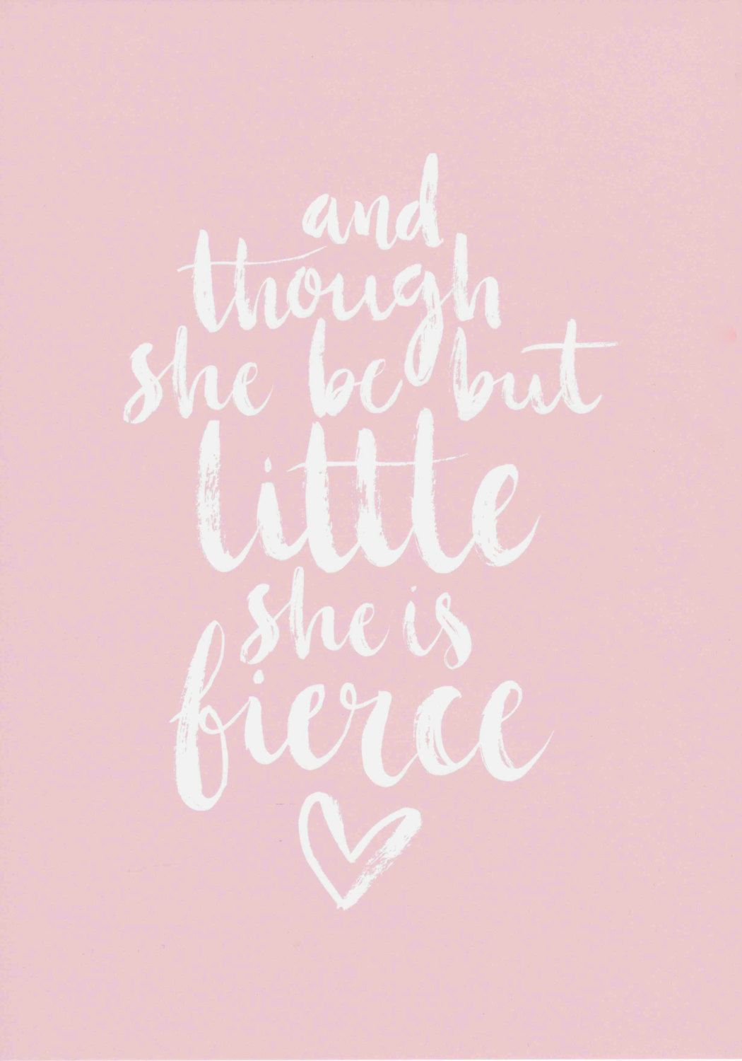 And Though She Be But Little She Is Fierce Print Floral