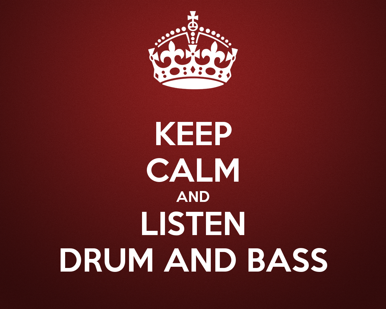 Keep Calm And Listen Drum And Bass Drum And Bass Always Calms Me