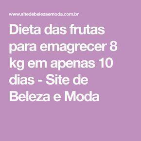 Dieta das frutas para emagrecer 8 kg em apenas 10 dias - Site de Beleza e Moda