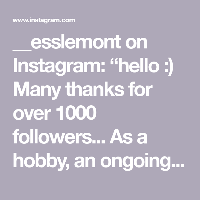 """__esslemont on Instagram: """"hello :) Many thanks for over 1000 followers... As a hobby, an ongoing life time yet never ending project, I'm extremely grateful and…"""""""