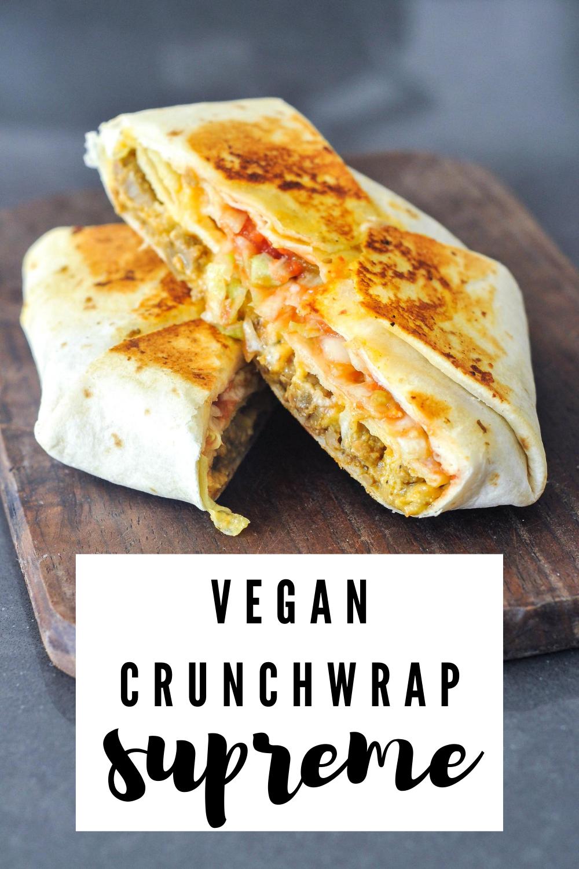 Crunchwrap Supreme In 2020 Crunch Wrap Supreme Vegan Recipes Easy Vegan Recipes Healthy