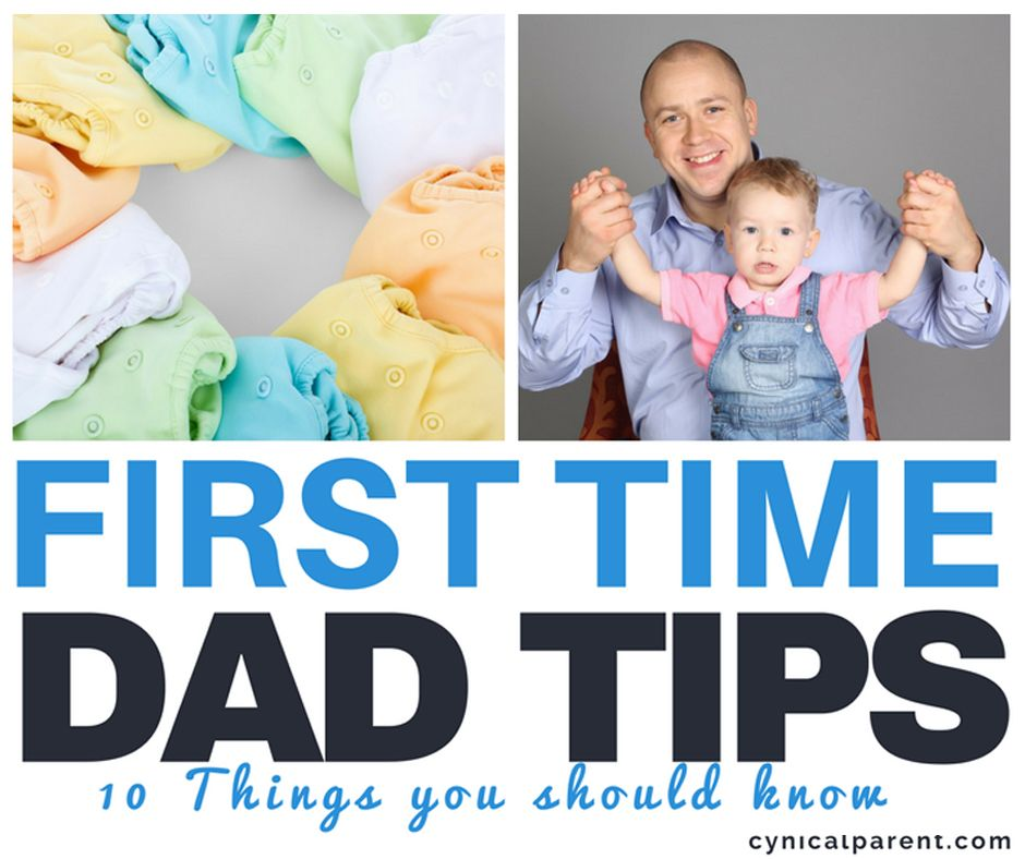First Time Dad Tips: 10 Things You Should Know