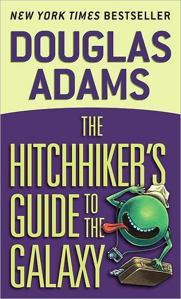 The Hitchhiker's Guide to the Galaxy   byDouglas Adams