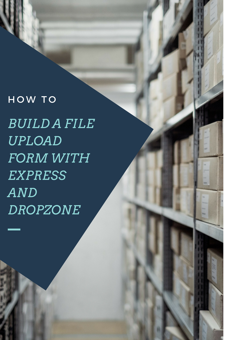 How to Build a File Upload Form with Express and Dropzone js #nodejs