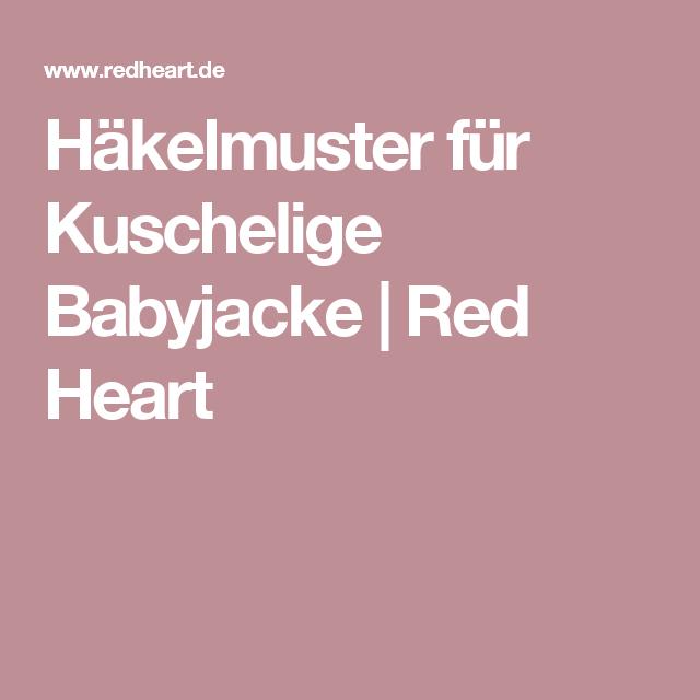 Häkelmuster für Kuschelige Babyjacke | Red Heart | Für babys | Pinterest