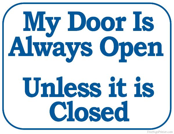 My Door is Always Open Unless it is Closed Sign  sc 1 st  Pinterest & My Door is Always Open Unless it is Closed Sign | Quote\u0027s ...