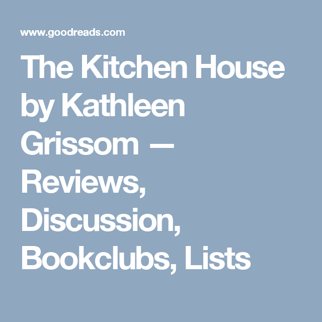 The Kitchen House by Kathleen Grissom — Reviews, Discussion ...