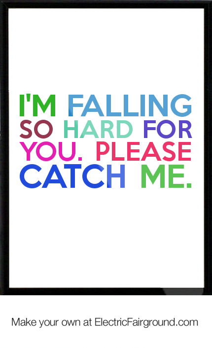 I M Falling So Hard For You Please Catch Me Framed Quote Words Matter Framed Quotes Great Quotes