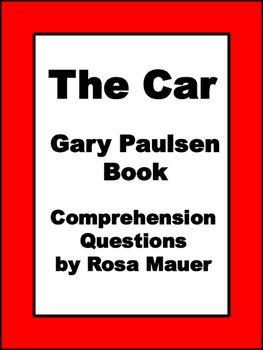 The car gary paulsen book literacy unit comprehension questions the car by gary paulsen receive comprehension questions and answers for the teacher that correspond with each chapter of the story fandeluxe Choice Image